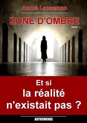 Zone d'Ombre Tome 1 par André Lanseman