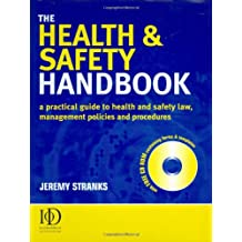 The Health and Safety Handbook: A Practical Guide to Health and Safety Law, Management Policies and Procedures