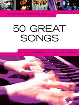 Really Easy Piano: 50 Great Songs par [Bolton, Fiona]