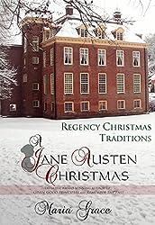 A Jane Austen Christmas: Regency Christmas Traditions (Jane Austen Regency Life- Book 1) (English Edition)