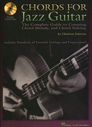 Chords for Jazz Guitar: The Complete Guide to Comping, Chord Melody And Chord Soloing