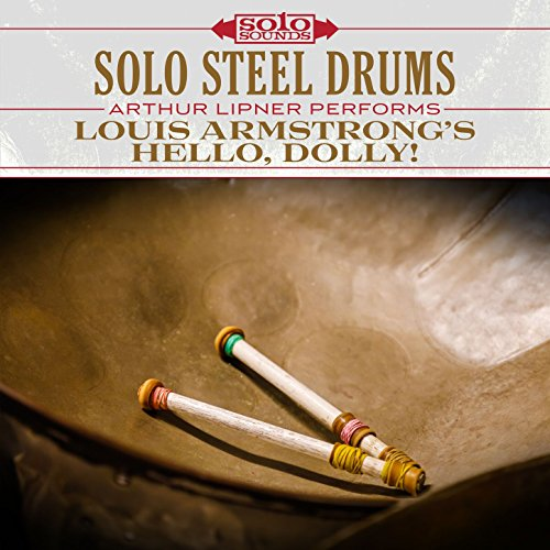 Solo Steel Drums: Louis Armstrong's Hello, Dolly!