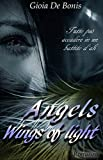 ANGELS - WINGS OF LIGHT (SERIE ANGELS Vol. 1)