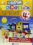 Super vacanze sprint. Per la 4ª classe elementare