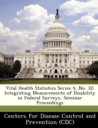 Vital Health Statistics Series 4, No. 32: Integrating Measurements of Disability in Federal Surveys, Seminar Proceedings