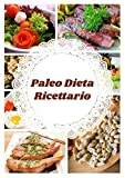 Paleo Dieta Ricettario (Italian Edition)