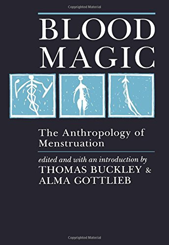 Blood Magic: The Anthropology of Menstruation