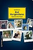 Bad Mergentheim - Porträt einer Stadt (Stadtporträts im GMEINER-Verlag)
