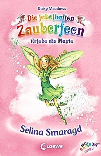 Preisvergleich Produktbild Selina Smaragd (Die fabelhaften Zauberfeen)
