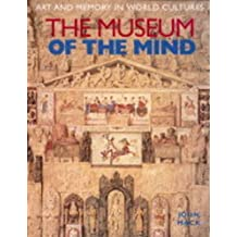 The Museum of the Mind: Art and Memory in World Cultures by John Mack (2003-05-23)