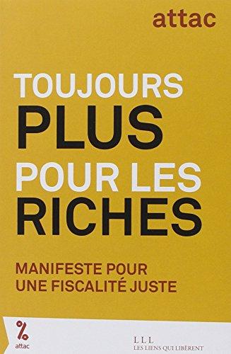 Toujours plus pour les riches : Manifeste pour une fiscalit juste
