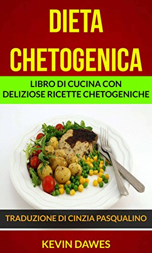 Dieta chetogenica Libro di cucina con deliziose ricette chetogeniche di  [Dawes, Kevin]