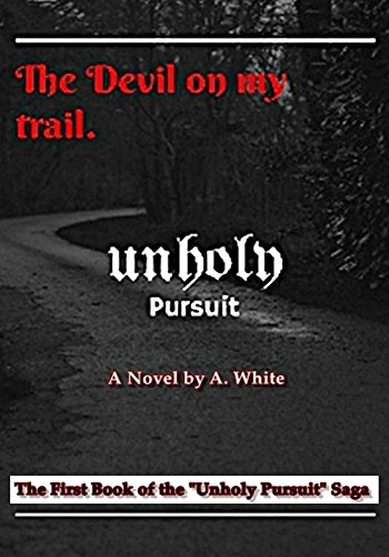 Book cover image for Unholy Pursuit: The Devil on My Trail (UnHoly Pursuit Saga Book 1)