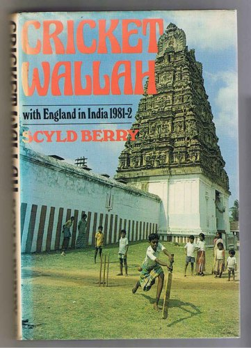 Cricket Wallah: With England in India and Sri Lanka, 1981