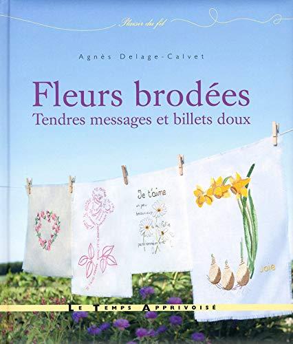 Fleurs brodées - Tendres messages et billets doux