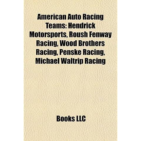 American auto racing teams: Hendrick Motorsports, Roush Fenway Racing, Wood Brothers Racing, Michael Waltrip Racing, Chip Ganassi Racing