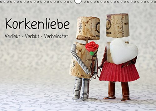Korkenliebe (Wandkalender 2019 DIN A3 quer): Verliebt - Verlobt - Verheiratet. Die Entstehungsgeschichte einer großen Liebe. (Monatskalender, 14 Seiten ) (CALVENDO Spass)