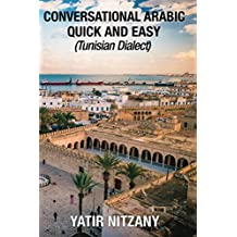 Conversational Arabic Quick and Easy: Tunisian Dialect, Djerba, Tunis,