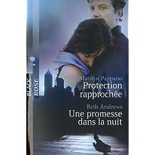 Protection rapprochée ; Une promesse dans la nuit