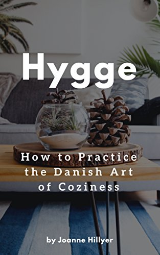 Hygge: How to Practice the Danish Art of Coziness (English Edition ...