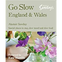 Go Slow England & Wales (Alastair Sawday's Special Places to Stay)
