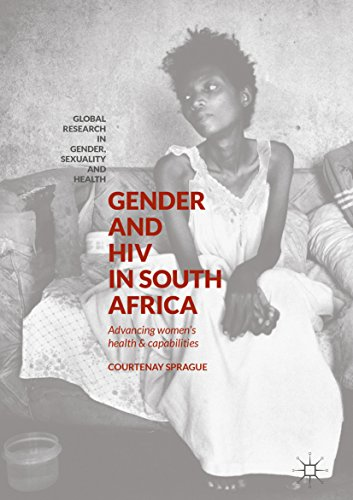 Gender and HIV in South Africa: Advancing Women's Health and Capabilities (Global Research in Gender, Sexuality and Health)