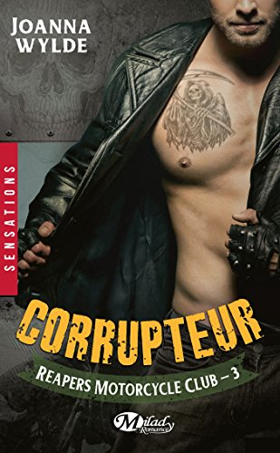 Reapers Motorcycle Club, Tome 3: Corrupteur