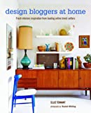 Design Bloggers at Home: Fresh Interiors Inspiration from Leading Online Trend-Setters-