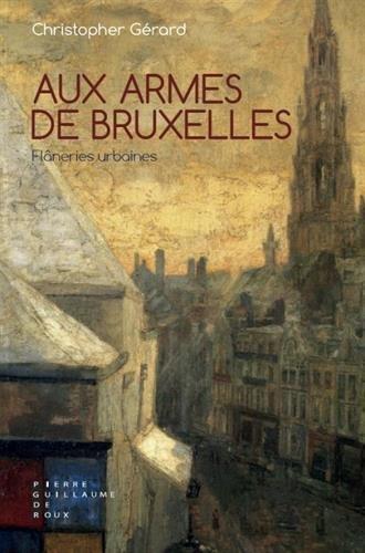 Aux Armes de Bruxelles : Flâneries urbaines