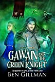 Gawain and the Green Knight: The Legends of King Arthur: Book 2