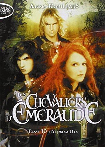 Les Chevaliers d'Emeraude - tome 10 Représailles par Anne Robillard