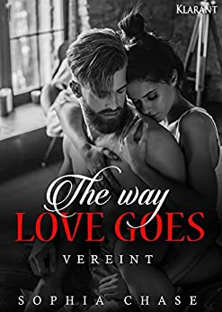 The way love goes. Vereint von [Chase, Sophia]