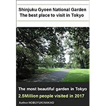 Shinjuku Gyoen National Garden: The best place to visit in Tokyo (English Edition)