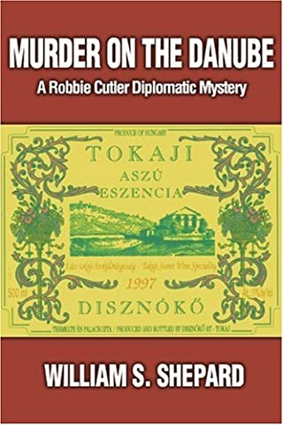 Murder On The Danube: A Robbie Cutler Diplomatic Mystery (Robbie William)