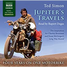 Jupiter's Travels: The Inspiration for Charley Boorman and Ewan Mcgregor's Long Way Round: Four Years on One Motorbike