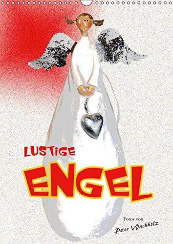 Lustige ENGEL (Wandkalender 2019 DIN A3 hoch): Außergewöhnliche, lustige Engelfiguren in einer begeisternden Fotoserie. (Monatskalender, 14 Seiten ) (CALVENDO Kunst)