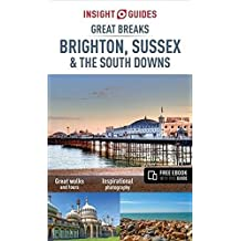 Insight Guides: Great Breaks Brighton, Sussex & the South Downs (Insight Guide Great Breaks)