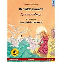 De wilde zwanen – Дикие лебеди (Nederlands – Russisch): Tweetalig kinderboek naar een sprookje van Hans Christian Andersen, met luisterboek (Sefa prentenboeken in twee talen)