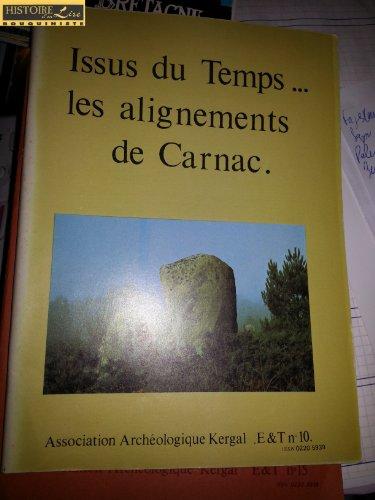 Issus du temps Les alignements de Carnac
