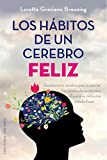 Los hábitos de un cerebro feliz (Spanish Edition)