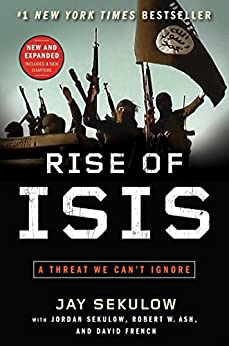 Rise of ISIS: A Threat We Can't Ignore (English Edition) di [Sekulow, Jay]