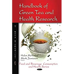 Handbook of Green Tea & Health Research (Food and Beverage Consumption and Health)