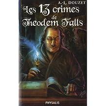 Les 13 crimes de Theodem falls