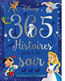 Telecharger Livres DISNEY 365 Histoires pour le Soir Les Grands Classiques (PDF,EPUB,MOBI) gratuits en Francaise