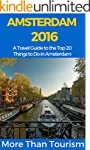 Amsterdam 2016: A Travel Guide to the...