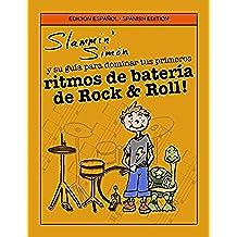 Slammin' Simón y su guía para dominar tus primeros ritmos de batería de Rock & Roll!