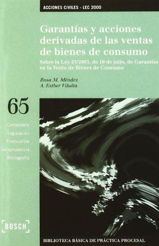 Garantías y acciones derivadas de las ventas de bienes de consumo - Lec 2000: Biblioteca Básica de Práctica Procesal nº 65 por R.M. Méndez Tomás