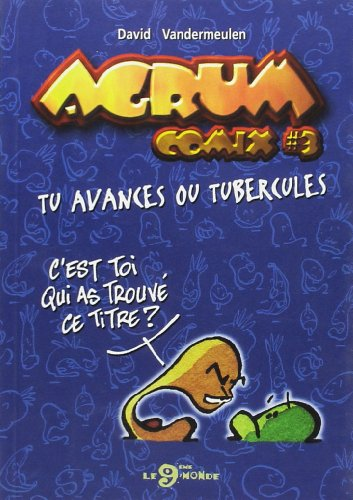 Agrum comix vol 3 : tu avances ou tubercules