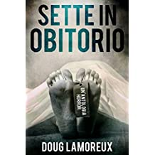 Sette in obitorio (Italian Edition)