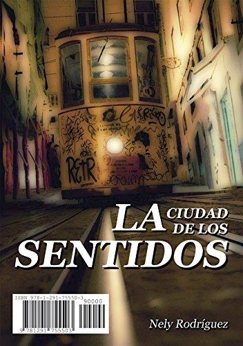 LA CIUDAD DE LOS SENTIDOS: Nely Rodríguez por Nely Rodríguez